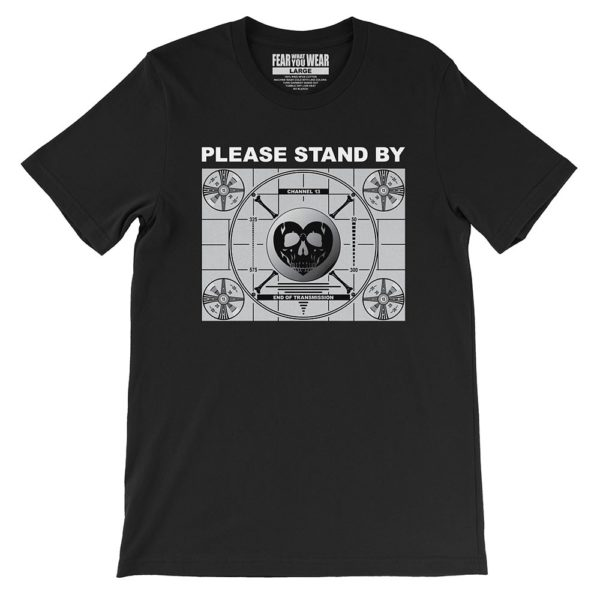 "Black Fear What You Wear t-shirt depicting TV test pattern with caption ""Please Stand By"""