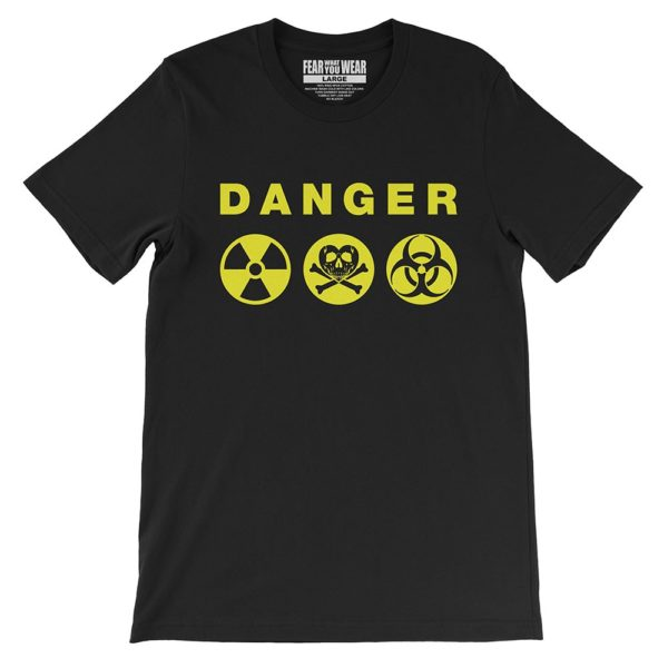 "Black Fear What You Wear t-shirt with radioactive, toxic, bio-hazard symbols and caption ""Danger"""