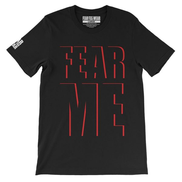 "Black Fear What You Wear t-shirt with caption ""FEAR ME"" red text outlines"