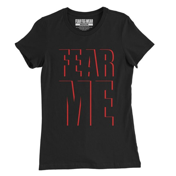 """Black Fear What You Wear t-shirt with caption """"FEAR ME"""" red text outlines"""