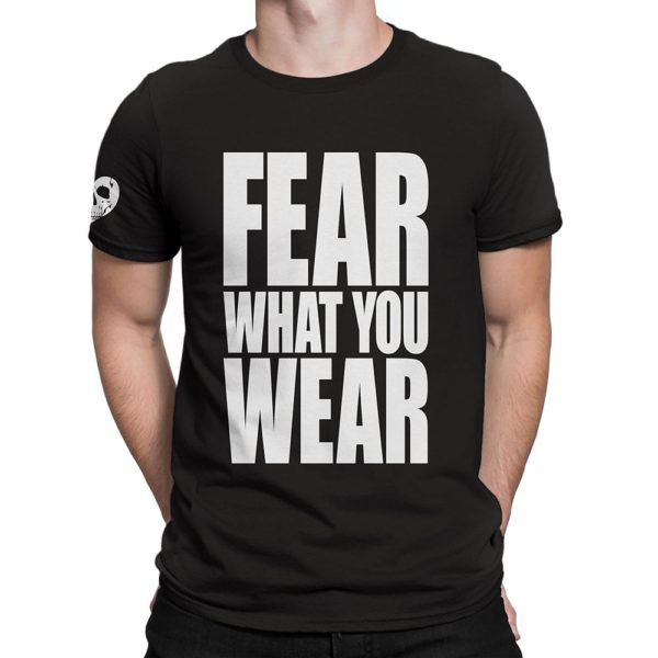 Man wearing black Fear What You Wear t-shirt with Fear What You Wear logo