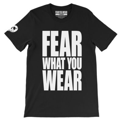 Black Fear What You Wear t-shirt with Fear What You Wear logo